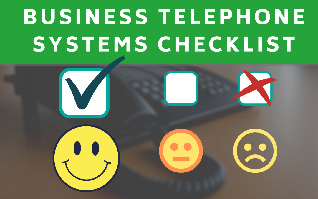 Use Our Business Telephone Systems Checklist – Win and Keep More Customers
